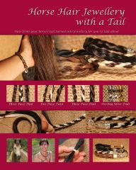 Horse Hair Jewellery with a Tail Poster